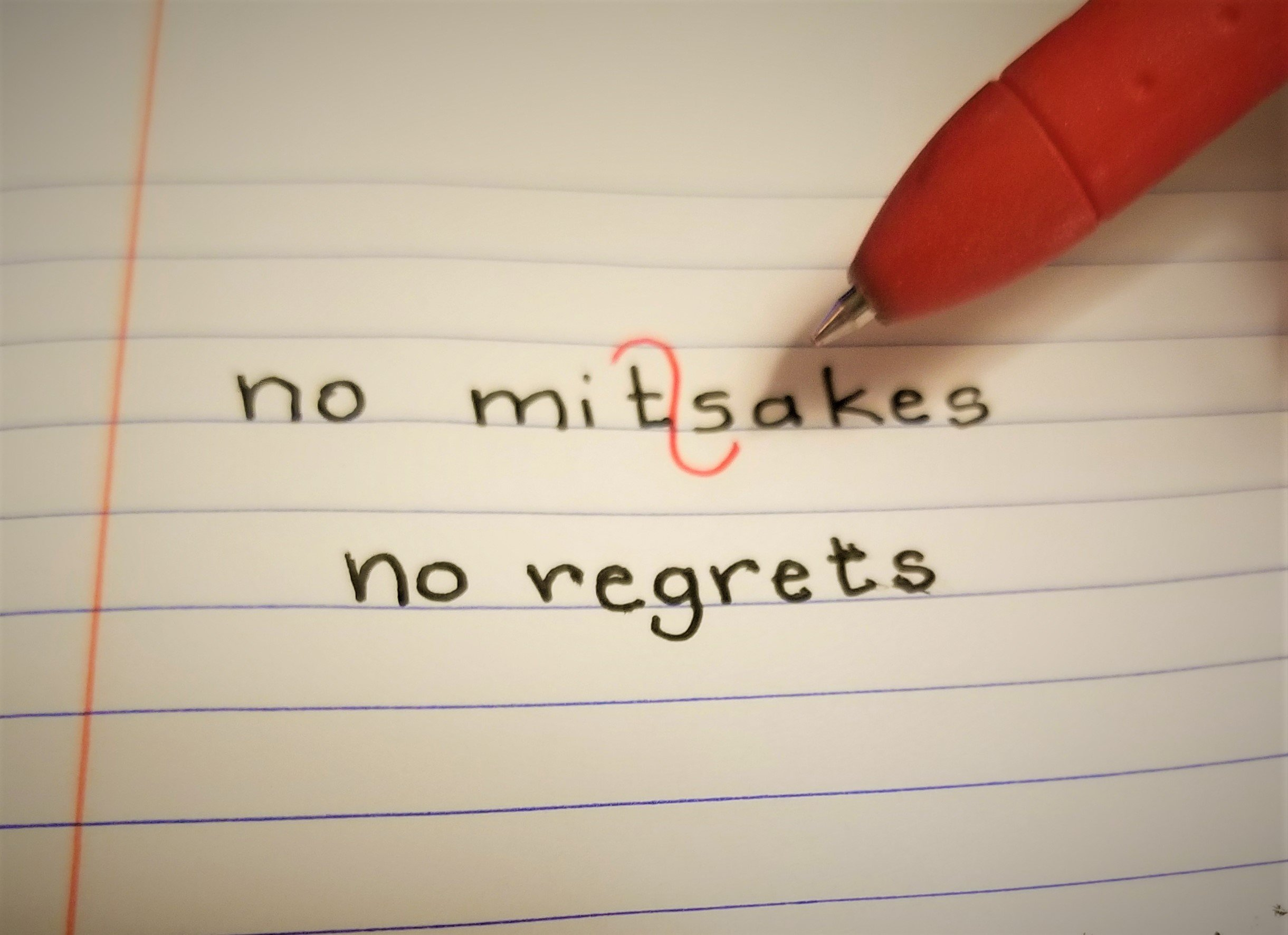 No Mistakes, No Regrets